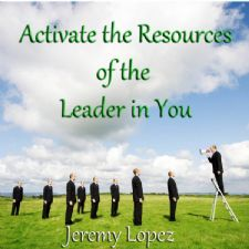 Activate the Resources of the Leader in You (MP3 Teaching Download) by Jeremy Lopez