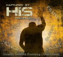 Captured by His Presence (Music CD) by David Baroni and Jeremy Lopez