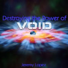 Destroying The Power of Void (Teaching Cd) by Jeremy Lopez
