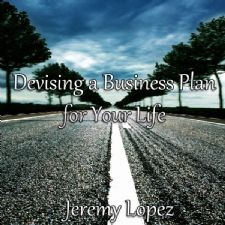 Devising A Business Plan for Your Life (teaching CD) by Jeremy Lopez
