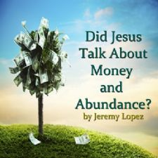Did Jesus Talk About Money and Abundance (Teaching CD) by Jeremy Lopez