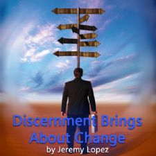 Discernment Brings About Change (teaching CD) by Jeremy Lopez