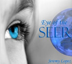 Eye of The Seer (teaching CD) by Jeremy Lopez
