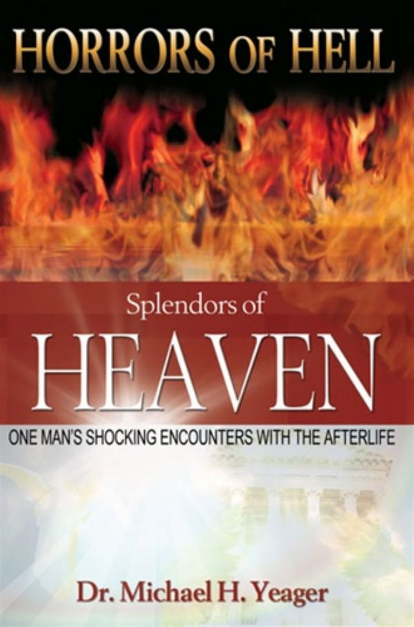 Horrors of Hell Splendors of Heaven (E-Book Download) by Michael Yeager