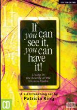 If You Can See It, You Can Have It - (MP3  2 Teaching download) by Patricia King