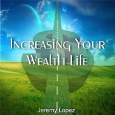Increasing Your Wealth Life (teaching CD) by Jeremy Lopez