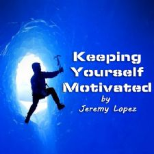 Keeping Yourself Motivated (Teaching CD) by Jeremy Lopez