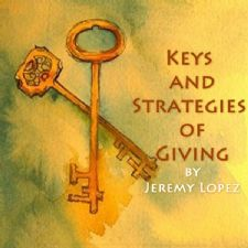 Keys and Strategies of Giving (2 Part Teaching CD) by Jeremy Lopez