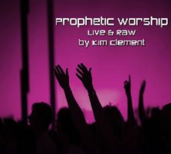 Prophetic Worship  Live and Raw (2 CD Music set) by Kim Clement