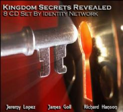 Kingdom Secrets Revealed (8 Cd teaching Set) by Jeremy Lopez, James Goll and Richard Hanson
