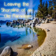 Leaving the Shore of An Old Paradigm teaching (CD) by Jeremy Lopez
