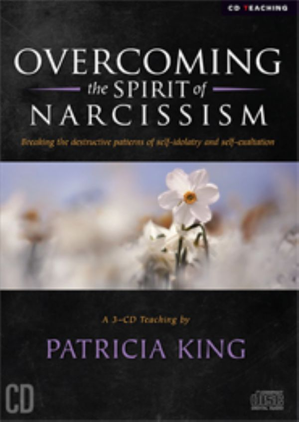 Overcoming the Spirit of Narcissism (E-Book Download) by Patricia King