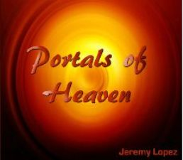 Portals of Heaven (teaching CD) by Jeremy Lopez