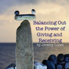 Balancing Out the Power of Giving and Receiving (teaching CD) by Jeremy Lopez