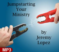Jumpstarting Your Ministry (MP3 Teaching Download)by Jeremy Lopez