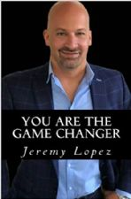 You Are The Game Changer (Book) by Jeremy Lopez