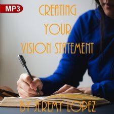 Creating Your Vision Statement (MP3 Teaching Download) by Jeremy Lopez