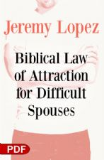 Biblical Law of Attraction for Difficult Spouses (PDF Download) by Jeremy Lopez