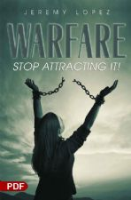 Warfare: Stop Attracting It (PDF Download) by Jeremy Lopez