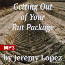 Getting Out Of Your Rut Package (Ebook and 2 MP3 Downloads ) by Jeremy Lopez