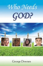 Who Needs God? (E-Book Download) by George Downes