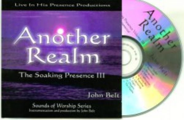 Another Realm - The Soaking Presence III (MP 3 music download) by John Belt
