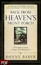 Back From Heaven's Front Porch: 5 Principles to Create a Happy and Fulfilling Life (E-Book-PDF Download) by Danny Bader