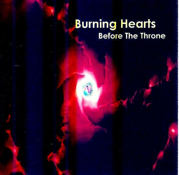 Burning Hearts - Before The Throne (Worhsip CD) by Steve Swanson