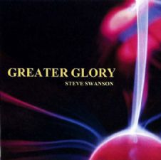 Greater Glory (Worship CD) by Steve Swanson